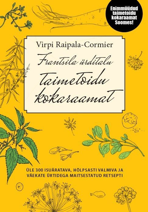 Raamat Frantsila ürditalu taimetoidu kokaraamat, Virpi Raipala-Cormier (772)